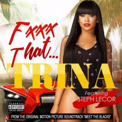 "Trina – ""Fuck That"""